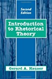 Introduction to Rhetorical Theory, Hauser, Gerard A., 1577662210