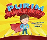 The Purim Superhero, Elisabeth Kushner, 0761390626