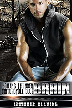 Brain (Rolling Thunder Motorcycle Club Book 2) by [Blevins, Candace]