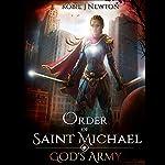 Order of Saint Michael: God's Army, Book 1   Kobie J. Newton