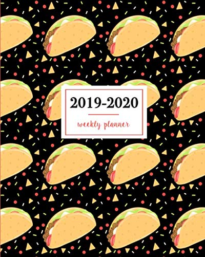 2019-2020 Weekly Planner: Tacos Tortillas Party Tomatoes Guacamole Pattern Black, Weekly and Monthly Standard Professional Calendar | 1 July 2019 - 31 December 2020 by Lili Journals
