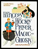 img - for Princess, the Hockey Player, Magic and Ghosts book / textbook / text book