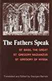 The Fathers Speak: St Basil the Great, St Gregory of Nazianzus, St Gregory of Nyssa (English and Ancient Greek Edition)