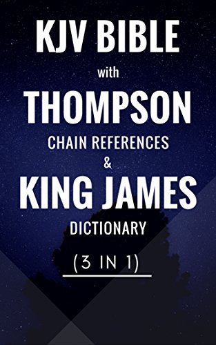 KJV Bible with Thompson Chain-Reference: KJV Bible, Thompson  Chain-References and King James Dictionary (3 in 1)