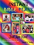 Instant Bible Plays, Just Add Kids!, Sarah V. Tinsley, 1435716728