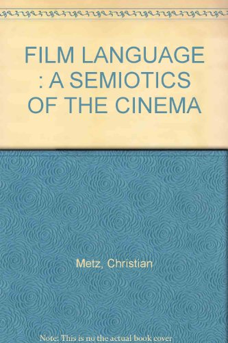 Film language;: A semiotics of the cinema