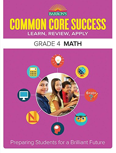 Barron's Common Core Success Grade 4 Math: Preparing Students for a Brilliant Future