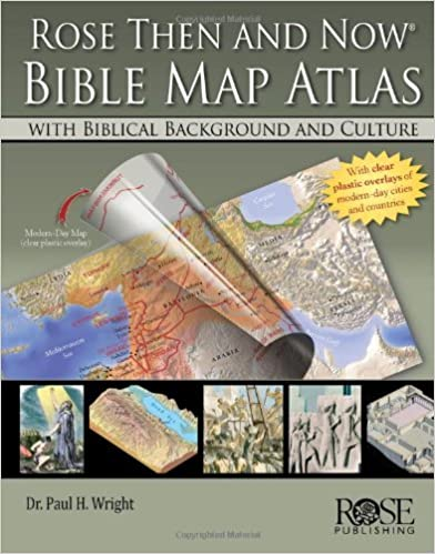 Download Rose Then and Now Bible Map Atlas with Biblical Backgrounds and Culture by Paul H. Wright (2013-03-19) PDF, azw (Kindle)