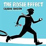 The Rosie Effect: Don Tillman, Book 2 | Graeme Simsion