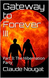 Gateway to Forever III: Part 3: The Hibernation Party