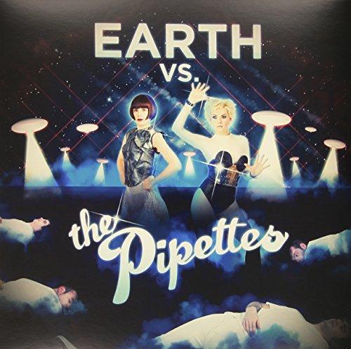 PIPETTES - EARTH VS THE PIPETTES