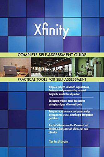 Xfinity All-Inclusive Self-Assessment - More than 660 Success Criteria, Instant Visual Insights, Comprehensive Spreadsheet Dashboard, Auto-Prioritized for Quick Results