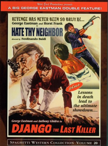 Django the last Killer & Hate Thy neighbor by Wild East Productions