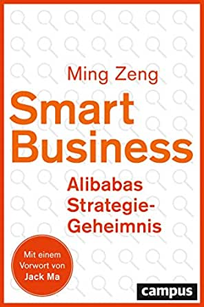 Smart Business - Alibabas Strategie-Geheimnis: plus EBook inside ...