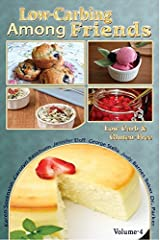 Low Carb-ing Among Friends Volume 4: 100% Gluten-free, Low-carb, Atkins, Wheat-free, Sugar-Free, Recipes, Low-Carb Diet, Cookbook Vol-4 Spiral-bound