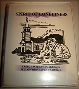Spirit of Loneliness, A Baptist Church Sermon on Audio