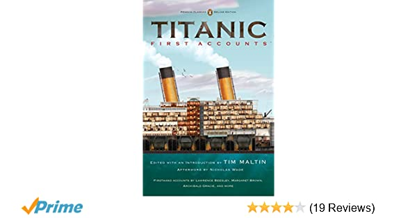 Titanic first accounts penguin classics deluxe edition titanic first accounts penguin classics deluxe edition various tim maltin nicholas wade 9780143106623 amazon books fandeluxe Image collections