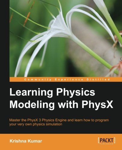 Learning Physics Modeling with PhysX by Krishna Kumar, Publisher : Packt Publishing