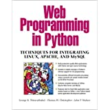 Web Programming in Python: Techniques for Integrating Linux, Apache, and MySQL by George K. Thiruvathukal (2001-10-23)