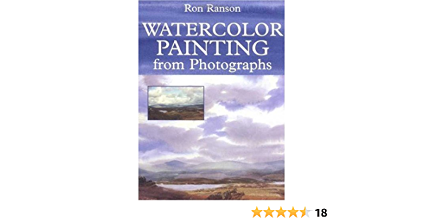 Watercolor Painting from Photographs: Amazon.es: Ranson, Ron ...