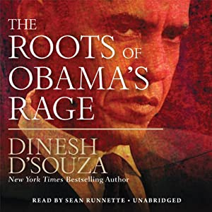 The Roots of Obama's Rage Audiobook