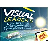 Visual Leaders: New Tools for Visioning, Management, and Organization Change