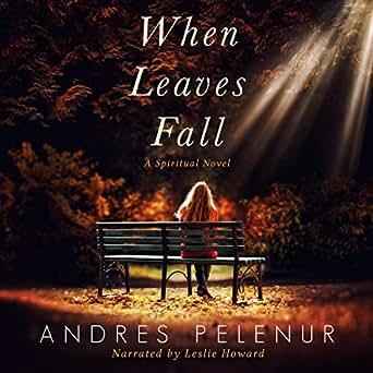 Amazon com: When Leaves Fall: A Spiritual Novel (Audible Audio