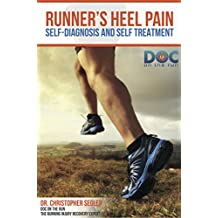 Runner's Heel Pain: Self-Diagnosis and Self-Treatment
