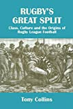 img - for Rugby's Great Split: Class, Culture and the Origins of Rugby League Football (Sport in the Global Society) book / textbook / text book