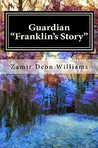 Guardian: Franklin's Story Volume 1