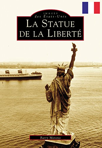 Statue of Liberty, The (French version) (Images of America) (French Edition) (Gustave Eiffel And The Statue Of Liberty)