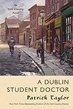 A Dublin Student Doctor: An Irish Country Novel (Irish Country Books)
