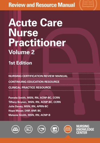 Acute Care Nurse Practitioner Review and Resource Manual, 1st Edition - Volume 2