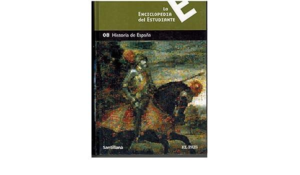 La Enciclopedia del Estudiante,08 Historia de España: Amazon.es: Varios Autores: Libros