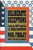 Deliberate Deceptions, Paul Findley, 1556521820