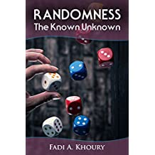 Randomness: The Known Unknown