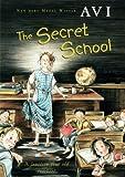 The Secret School 1st Edition