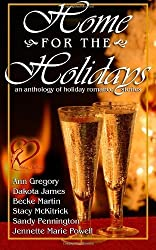 Home for the Holidays: an anthology of romantic holiday stories by Jennette Marie Powell (2012-10-18)