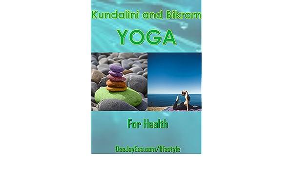 Kundalini and Bikram Yoga For Health (English Edition) eBook ...