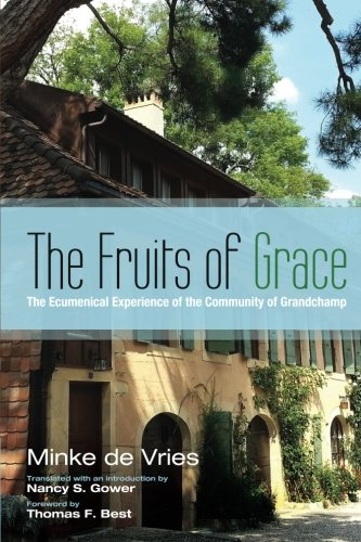 The Fruits of Grace: The Ecumenical Experience of the Community of Grandchamp