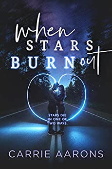 When Stars Burn Out by [Aarons, Carrie]