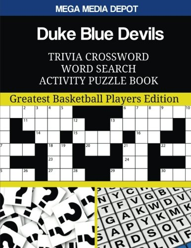 (Duke Blue Devils Trivia Crossword Word Search Activity Puzzle Book: Greatest Basketball Players Edition)