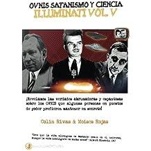Ovnis, satanismo y Ciencia Illuminati - Series Illuminati V: Ciencia Illuminati (Volume 5) (Spanish Edition) Dec 19, 2016
