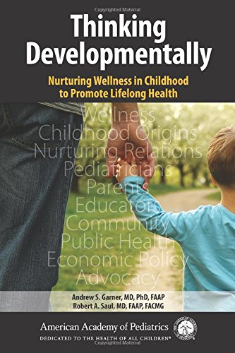 Thinking Developmentally: Nurturing Wellness in Childhood to Promote Lifelong Health