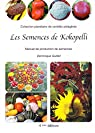 Les semences de Kokopelli, manuel de production de semences, collection planétaire de variétés potagères par Guillet
