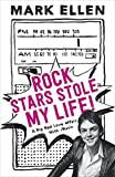 Rock Stars Stole my Life!: A Big Bad Love Affair with Music