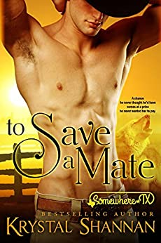 To Save A Mate: Somewhere, TX Saga (VonBrandt Family Book 1) by [Shannan, Krystal]