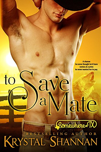 To Save A Mate: Somewhere, TX Saga (VonBrandt Family Book 1) by [Shannan, Krystal]