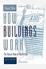 How Buildings Work: The Natural Order of Architecture Kindle Edition