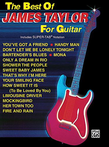 The Best of James Taylor for Guitar: Includes Super TAB